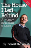 9780975601747-House I Left Behind, The: A Journey from Islam to Christ-Shayesteh, Daniel