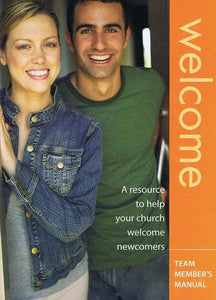 9780975755112-Welcome: A Resource to Help Your Church Welcome Newcomers (Team Member's Manual)-Ramsay, Jim