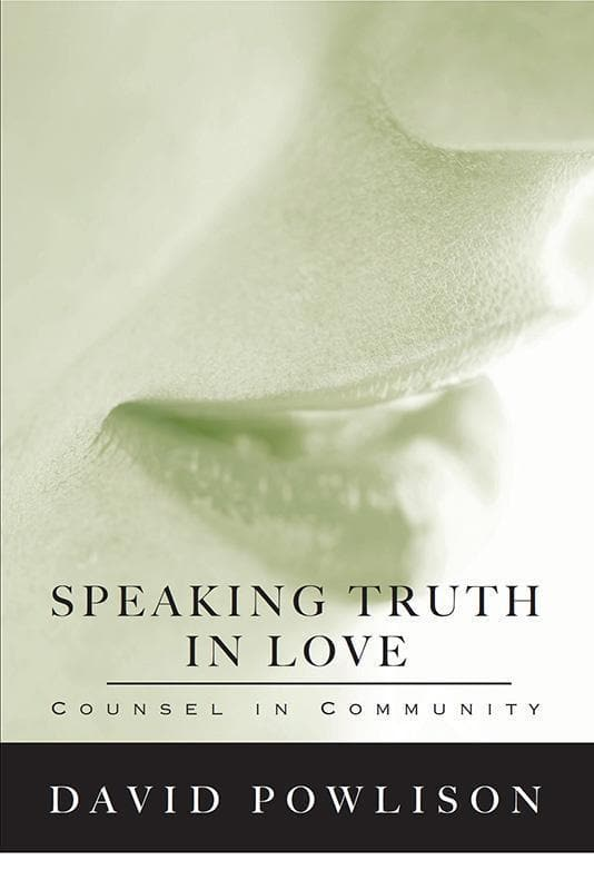 9780977080717-Speaking Truth in Love: Counsel in Community-Powlison, David