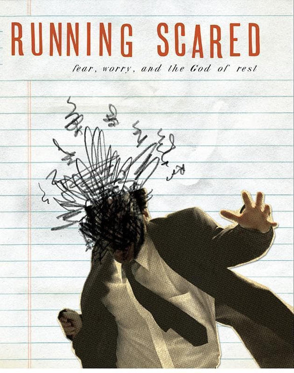 9780978556754-Running Scared: Fear, Worry, and the God of Rest-Welch, Edward