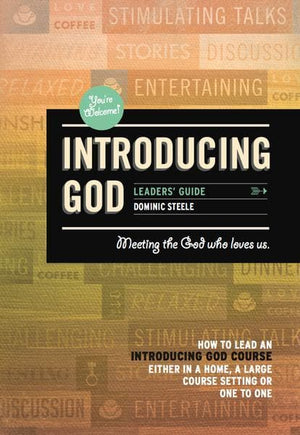 Introducing God Leader's Guide: Meeting the God who Loves Us by Steele, Dominic (9780980390278) Reformers Bookshop