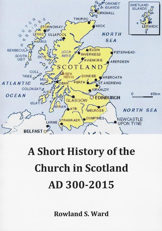 9780980675764-Short History of the Church in Scotland AD 300 - 2015-Ward, Rowland