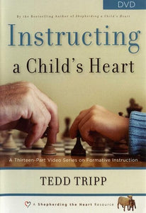 9780981540047-Instructing a Child's Heart: A Thirteen-Part Video Series on Formative Instruction-Tripp, Tedd