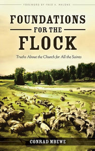 9780981732190-Foundations for the Flock: Truths About the Church for All the Saints-Mbewe, Conrad