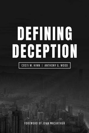 Defining Deception: Freeing the Church from the Mystical-Miracle Movement by Hinn, Costi; Wood, Anthony (9780986444241) Reformers Bookshop