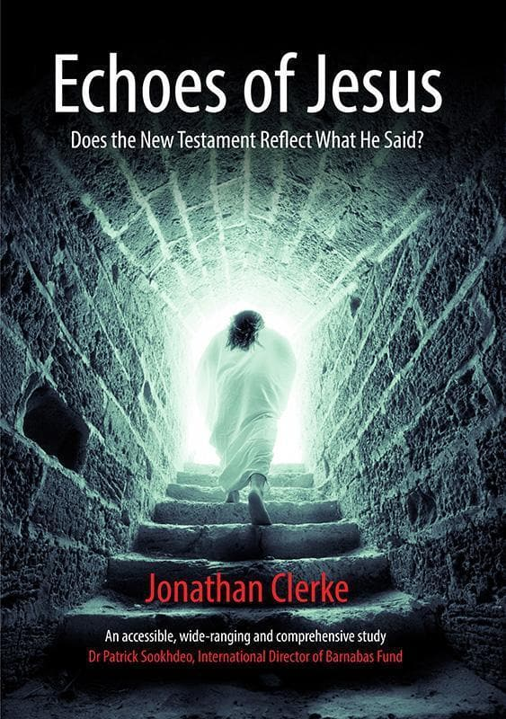 9780992338305-Echoes of Jesus: Does the New Testament Reflect What He Said-Clerke, Jonathan
