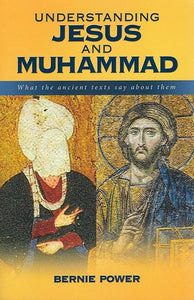 9780994254450-Understanding Jesus and Muhammad: What the Ancient Texts Say About Them-Power, Bernie
