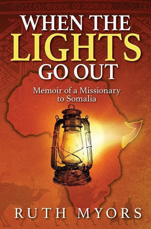 9780994616609-When the Lights Go Out: Memoir of a Missionary to Somalia-Myors, Ruth