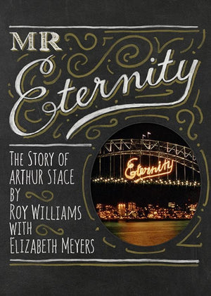 9780994616654-Mr Eternity: The Story of Arthur Stace-Williams, Roy; Meyers, Elizabeth