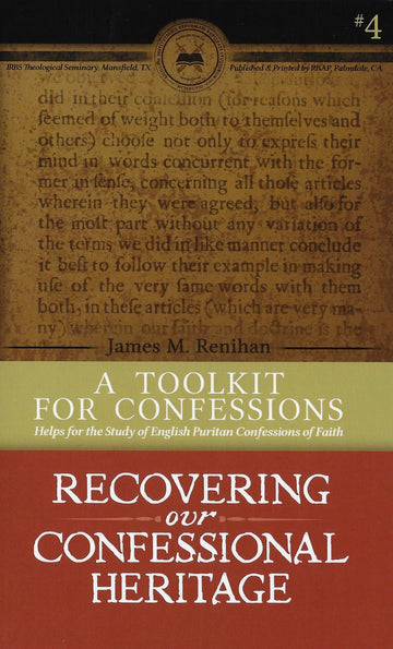 RCH4 A Toolkit for Confessions: Helps for the Study of English Puritan Confessions of Faith