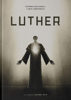 Luther: A Visual Book by McCaskell, Stephen & Armstrong, Aaron (9780999083512) Reformers Bookshop