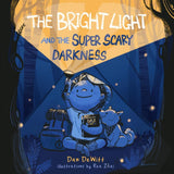 The Bright Light and the Super Scary Darkness by DeWitt, Dan (9781087709352) Reformers Bookshop