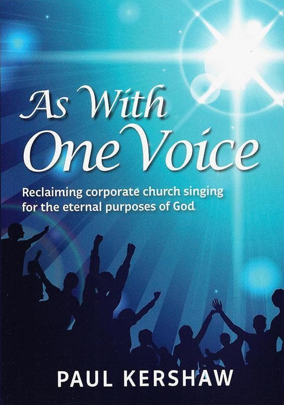9781291942798-As With One Voice: Reclaiming Corporate Church Singing for the Eternal Purposes of God-Kershaw, Paul