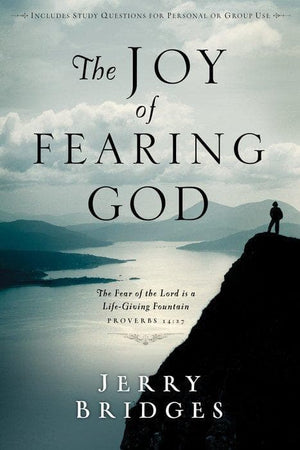 The Joy of Fearing God by Bridges, Jerry (9781400070640) Reformers Bookshop