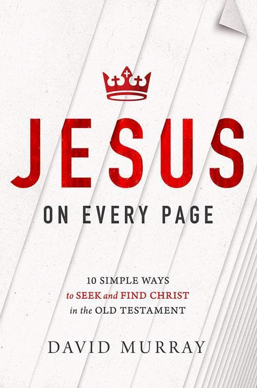 9781400205349-Jesus on Every Page: 10 Simple Ways To Seek And Find Christ In The Old Testament-Murray, David