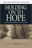 9781414312965-Holding on to Hope: A Pathway through Suffering to the Heart of God-Guthrie, Nancy