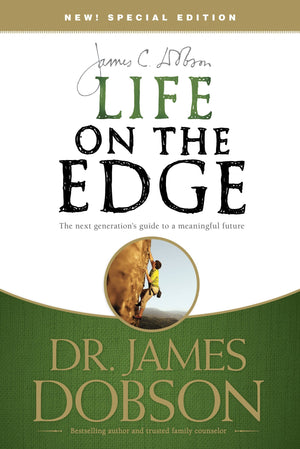 Life on the Edge: The Next Generation's Guide to a Meaningful Future by Dobson, James (9781414317441) Reformers Bookshop