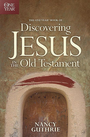 9781414335902-One Year Book of Discovering Jesus in the Old Testament, The-Guthrie, Nancy