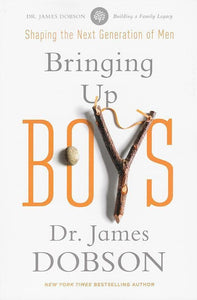 9781414391335-Bringing up Boys: Shaping the Next Generation of Men-Dobson, James C.