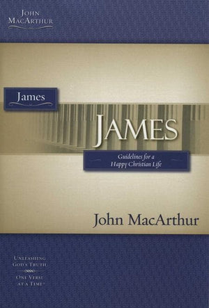 9781418508890-James: Guidelines for a Happy Christian Life (John MacArthur Bible Studies)-MacArthur, John