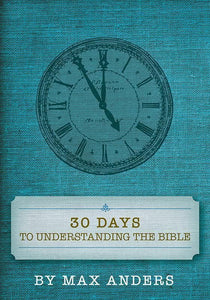 9781418545949-30 Days to Understanding the Bible-Anders, Max