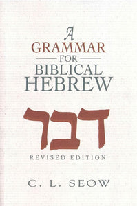 9781426789076-Grammar for Biblical Hebrew, A (Revised Edition)-Seow, Choon-Leong