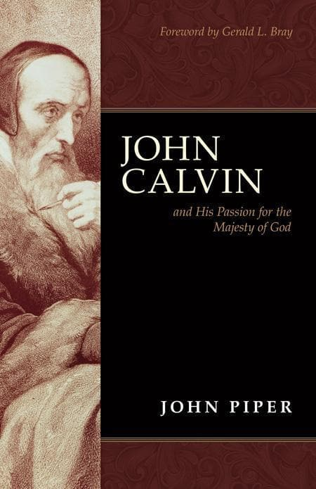 9781433501821-John Calvin and His Passion for the Majesty of God-Piper, John