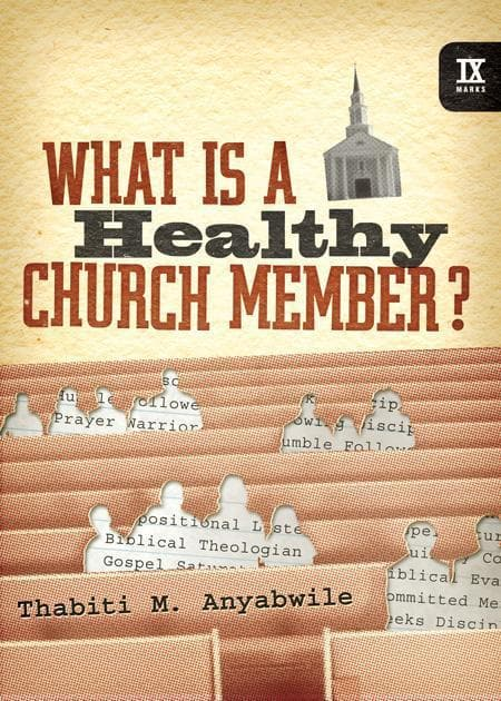 9781433502125-9Marks What is a Healthy Church Member-Anyabwile, Thabiti