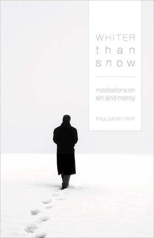 9781433502309-Whiter Than Snow: Meditations on Sin and Mercy-Tripp, Paul David