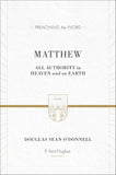 PTW Matthew: All Authority in Heaven and on Earth by Douglas Sean O'Donnell; R. Kent Hughes, general editor (9781433503658) Reformers Bookshop