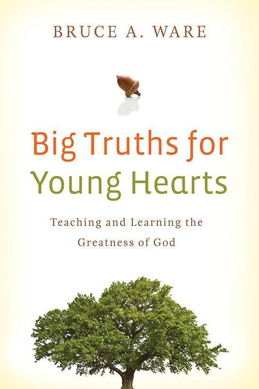 9781433506017-Big Truths for Young Hearts-Ware, Bruce A.