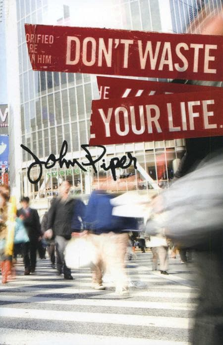 9781433506321-Don't Waste Your Life: Group Study Edition-Piper, John