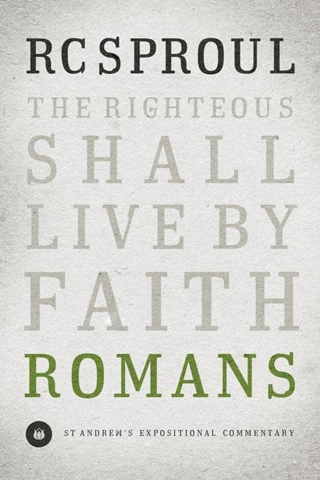 9781433506857-SAEC Romans: The Righteous Shall Live by Faith-Sproul, R.C.
