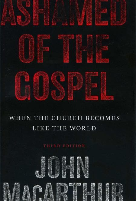 9781433509292-Ashamed of the Gospel: When the Church Becomes Like the World-MacArthur, John