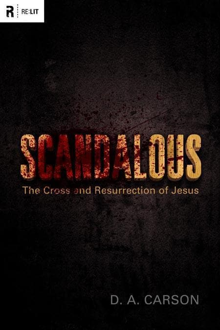 9781433511257-Scandalous: The Cross and Resurrection of Jesus-Carson, D.A.