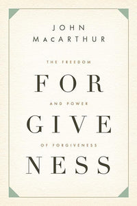 9781433511301-Freedom and Power of Forgiveness, The-MacArthur, John