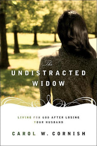 9781433512322-Undistracted Widow, The: Living for God after Losing Your Husband-Cornish, Carol