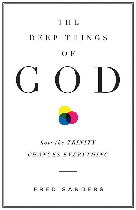 9781433513152-Deep Things of God, The: How the Trinity Changes Everything-Sanders, Fred
