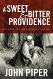 9781433514371-Sweet and Bitter Providence, A: Sex, Race, and the Sovereignty of God-Piper, John