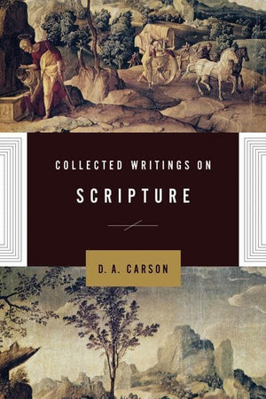 9781433514418-Collected Writings on Scripture-Carson, D. A.