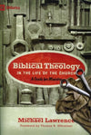9781433515088-Biblical Theology in the Life of the Church: A Guide for Ministry-Lawrence, Michael