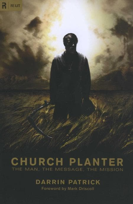 9781433515767-Church Planter: The Man, the Message, the Mission-Patrick, Darrin