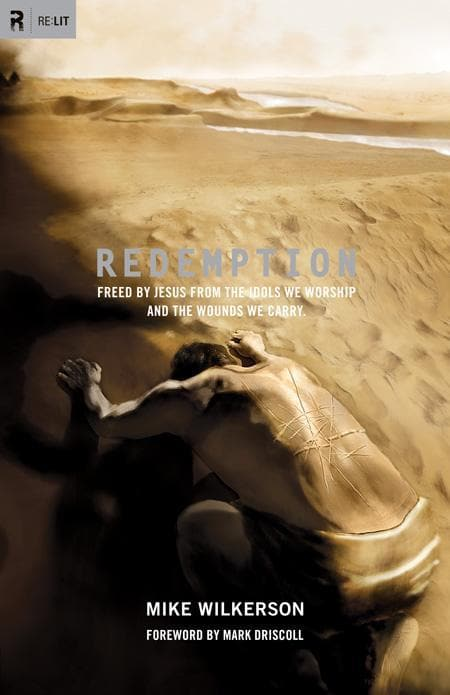 9781433520778-Redemption: Freed by Jesus from the Idols We Worship and the Wounds We Carry-Wilkerson, Mike