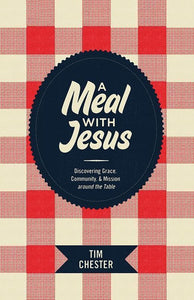 9781433521362-Meal with Jesus, A: Discovering Grace, Community, and Mission around the Table-Chester, Tim
