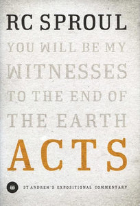 9781433522734-SAEC Acts: You Will Be My Witnesses to the Ends of the World-Sproul, R.C.
