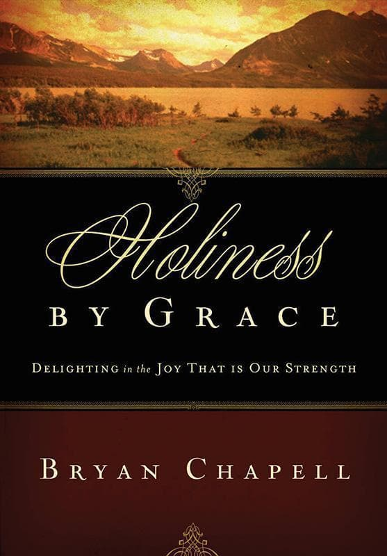 9781433524424-Holiness by Grace: Delighting in the Joy That Is Our Strength-Chapell, Bryan