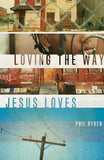 9781433524790-Loving the Way Jesus Loves-Ryken, Philip Graham