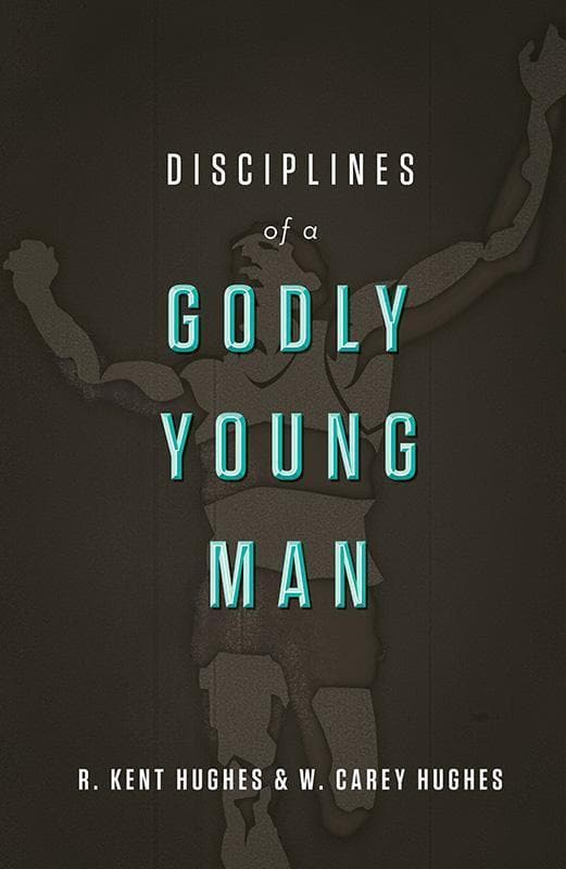 9781433526022-Disciplines of a Godly Young Man-Hughes, R. Kent; Huges, Carey