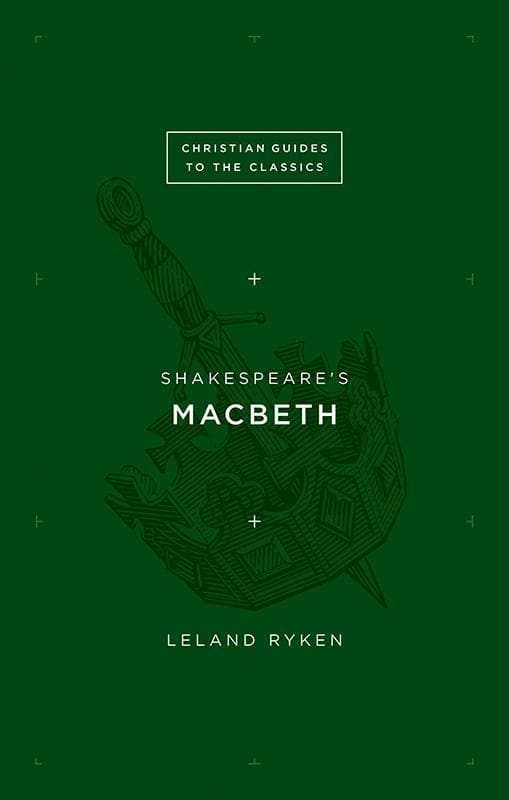 9781433526121-Christian Guides Classics: Macbeth-Ryken, Leland