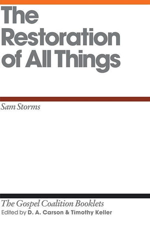 9781433526831-TGCB Restoration of all Things, The-Storms, Sam (Editors Carson, D. A.; Keller, Timothy)